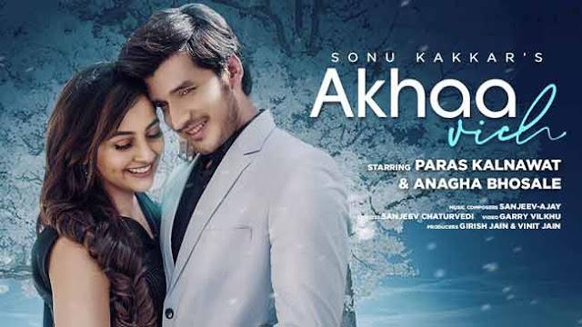 Akhaa Vich Song by Sonu Kakkar
