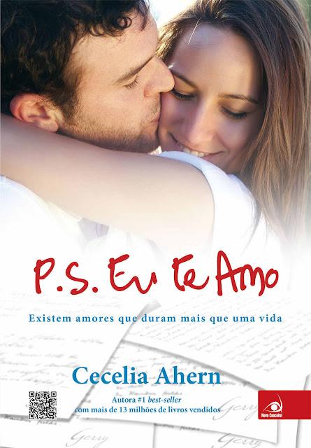 P.S Eu te Amo Existem amores que duram mais que uma vida - Cecelia Ahern