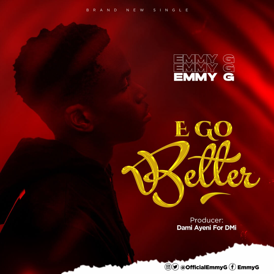 EmmyG - E Go Better Video & Mp3 Download