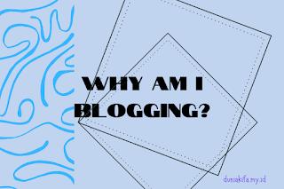 kenapa saya ngeblog
