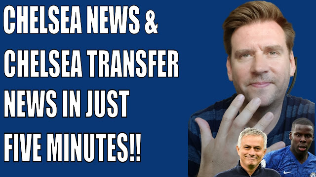 TODAY S CHELSEA NEWS & CHELSEA TRANSFER NEWS IN JUST FIVE MINUTES!