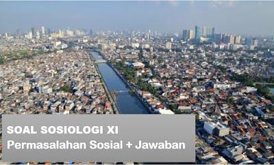 Soal Pilihan Ganda Tentang Masalah Sosial & Jawaban + Essay
