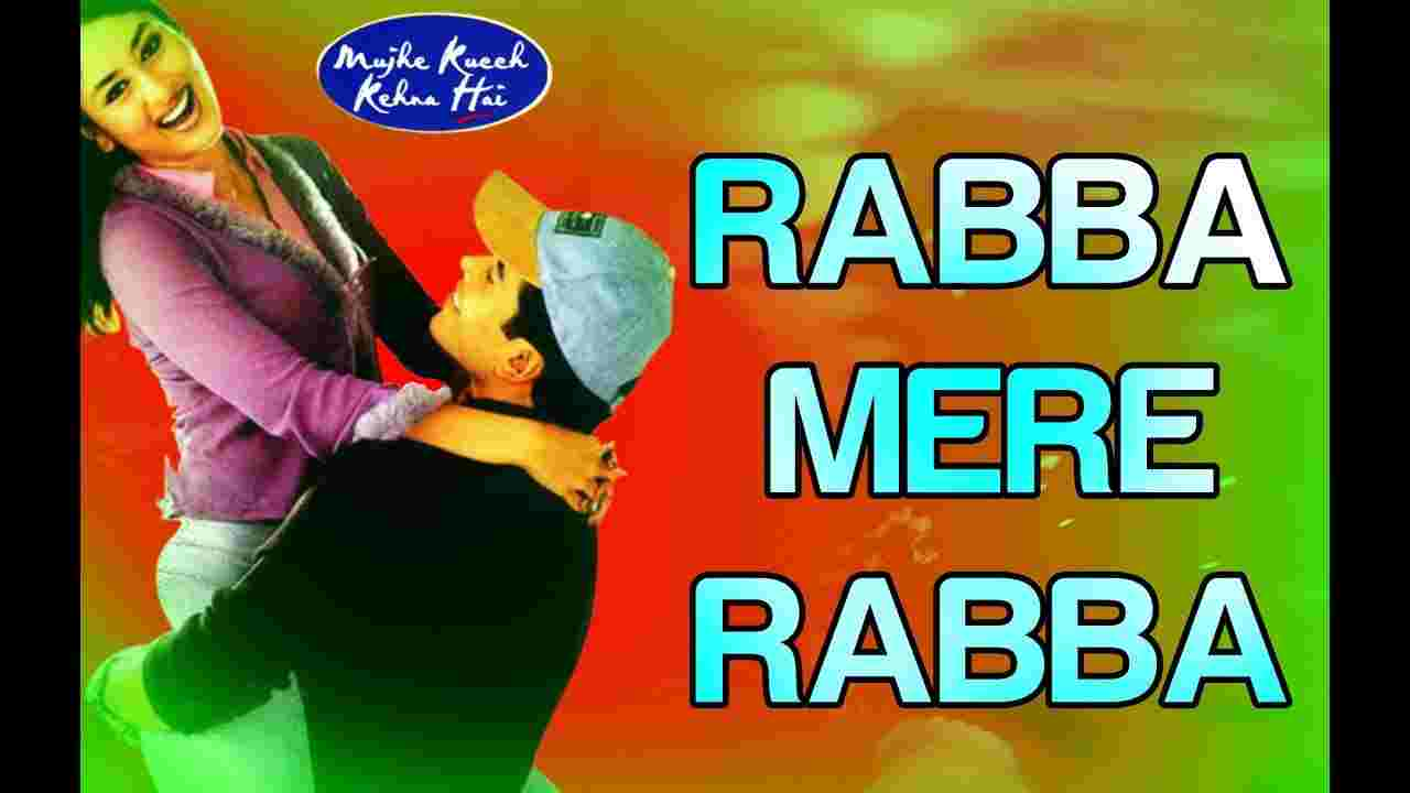रब्बा मेरे रब्बा Rabba mere rabba lyrics in Hindi Mujhe kucch kehna hai Sonu Nigam Hindi Bollywood Song