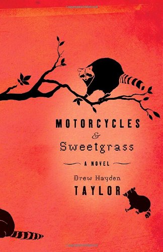 Book Review: Motorcycles and Sweetgrass by Drew Hayden Taylor (Indigenous Author)