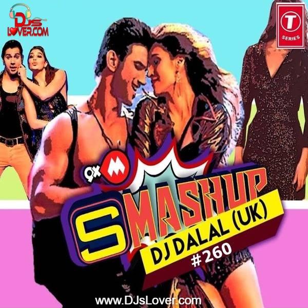 9XM Smashup 260 DJ Dalal Uk Remix Songs T-Series