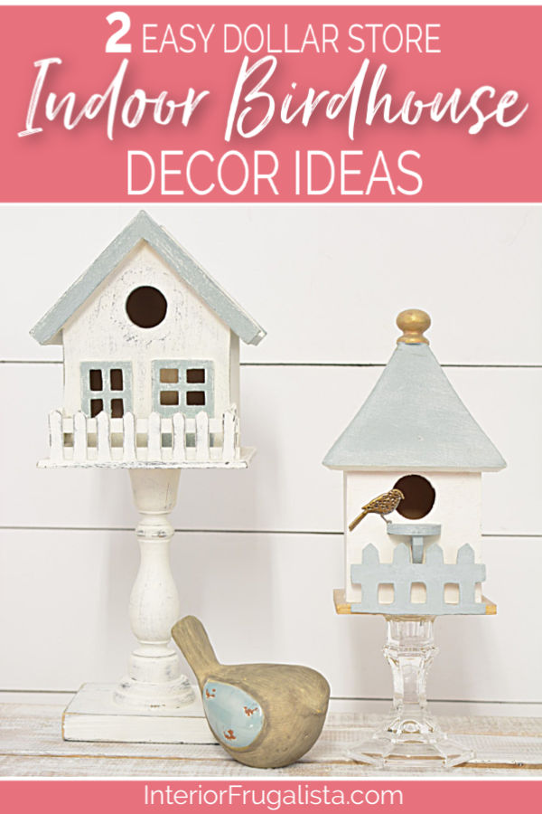 Easy DIY Indoor Birdhouse Decor for under $5 with dollar store birdhouses and glass or wood candlesticks, for budget-friendly Spring or Summer decor. #birdhousedecor #birdhousecraft #diyspringdecor #diysummerdecor #dollarstorecrafts #farmhousedecor