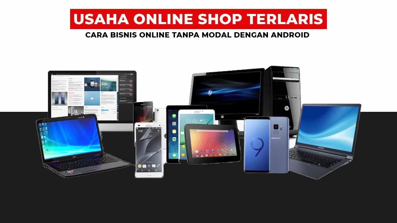 14+ Cara Bisnis Online Shop Terbaru