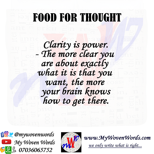 FOOD FOR THOUGHT - CLARITY IS THE KEY
