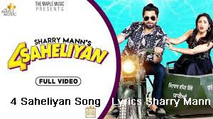 4 Saheliyan Song Lyrics Sharry Mann