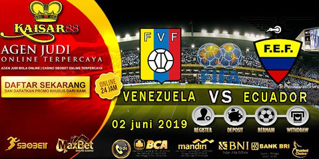 Prediksi Bola Terpercaya Liga Friendlies Venezuela vs Ekuador 2 Juni 2019