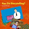 Apa Itu Storytelling?