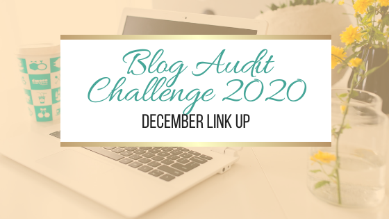 Blog Audit Challenge 2020: December Link Up #BlogAuditChallenge2020