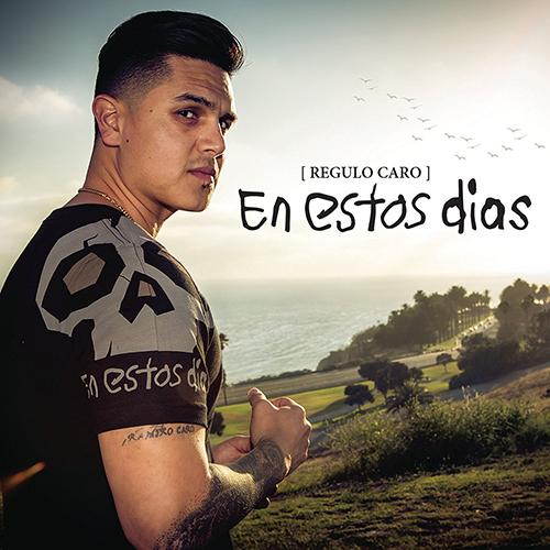 Regulo Caro - En Estos Días (Album 2016)