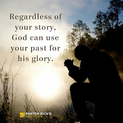 Regardless of Your Story, God Can Use Your Past for His Glory by Rick Warren