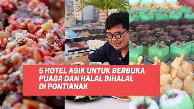 5 Hotel Asik Untuk Berbuka Puasa dan Halal Bihalal di Pontianak