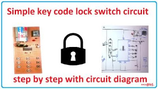 How to make simple key code lock switch circuit
