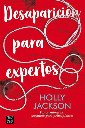 Desaparición para expertos | Asesinato para principiantes #2 | Holly Jackson | Crossbooks