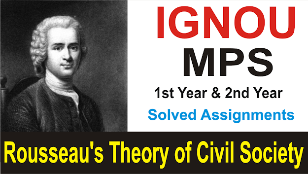 rousseau's theory of civil society; ignou solved assignment; mps solved assignment; rousseau theory of civil society