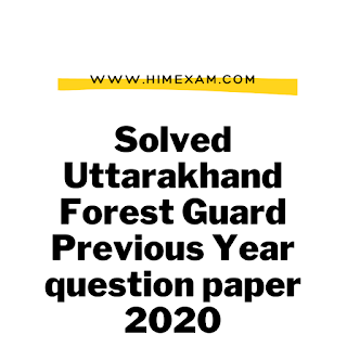 Solved Uttarakhand Forest Guard Previous Year question paper 2020