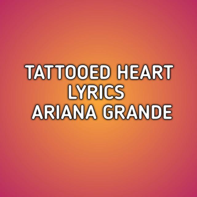 Tattooed Heart  Ariana Grande