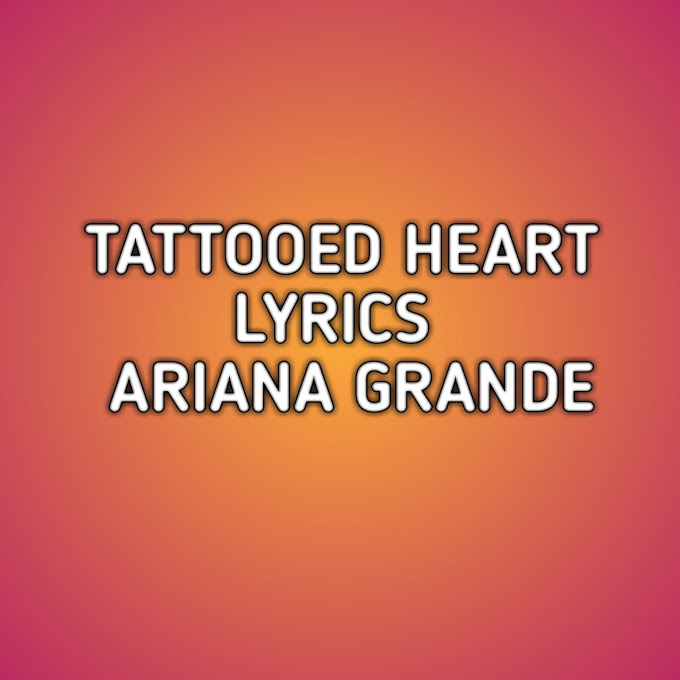 Tattooed Heart Lyrics Ariana Grande
