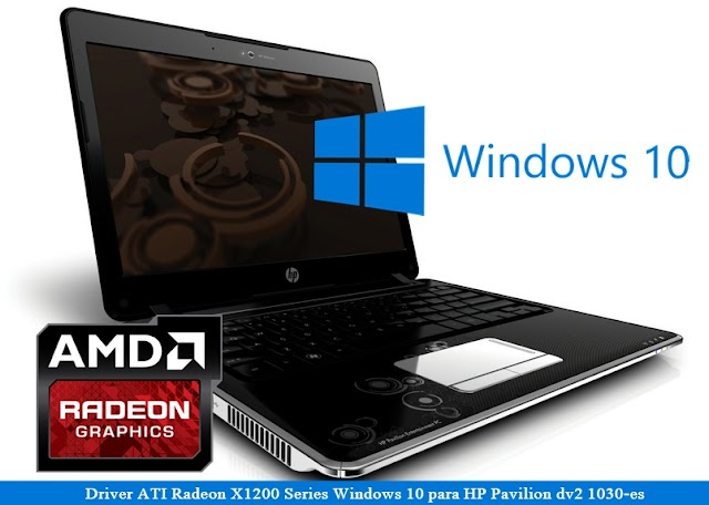 ATI Radeon X1200 Series - Driver Windows 10 para HP Pavilion dv2-1030es