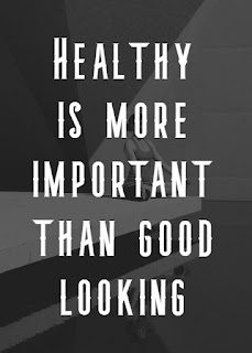 Healthy is more important than good looking