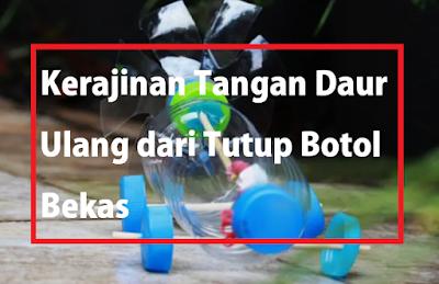 Kerajinan Tangan Daur Ulang dari Tutup Botol Bekas