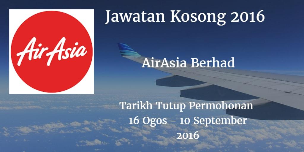 Jawatan Kosong AirAsia Berhad  16 Ogos - 10 September 2016