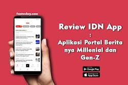 Review IDN App : Aplikasi Portal Berita nya Millenial dan Gen-Z