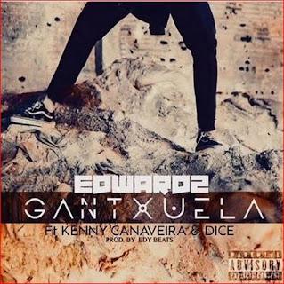 Edwardz feat Kenny Canaveira & Dice - Gantxuela (Rap)