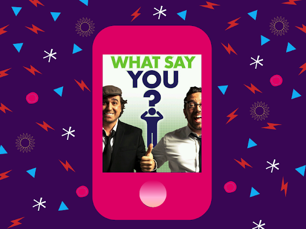 PODCASTASTIC #4 - What Say You?