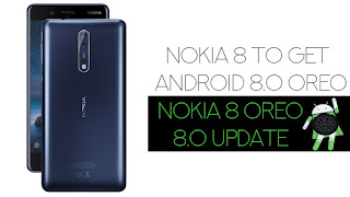 Nokia 8 Now recieving Android 8.0 Oreo Update