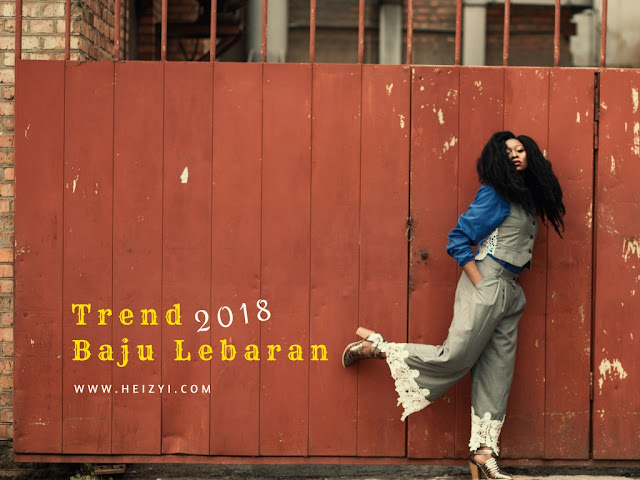 Trend Model Baju Lebaran Terbaru 2018
