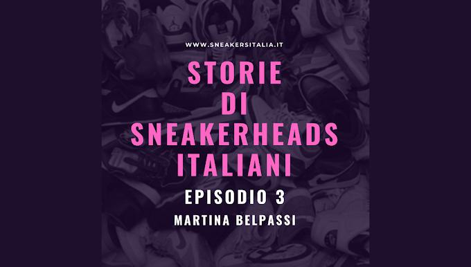 Storie di Sneakerheads Italiani - EP 3 - Martina Belpassi