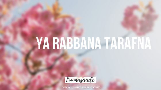 Ya Rabbana Tarafna (يَارَبَّنَااعْتَرَفْنَا) Syiir Teks Arab Beserta Artinya