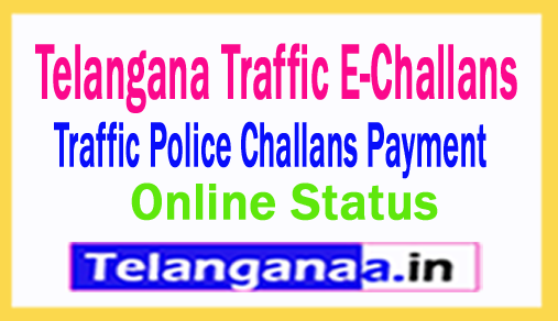 Telangana Traffic E-Challans Online Payment and TS Police E