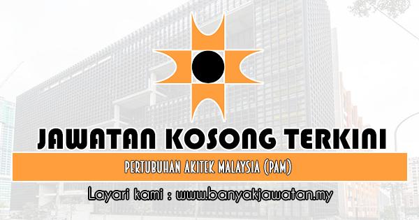 Jawatan Kosong 2019 di Pertubuhan Akitek Malaysia (PAM)