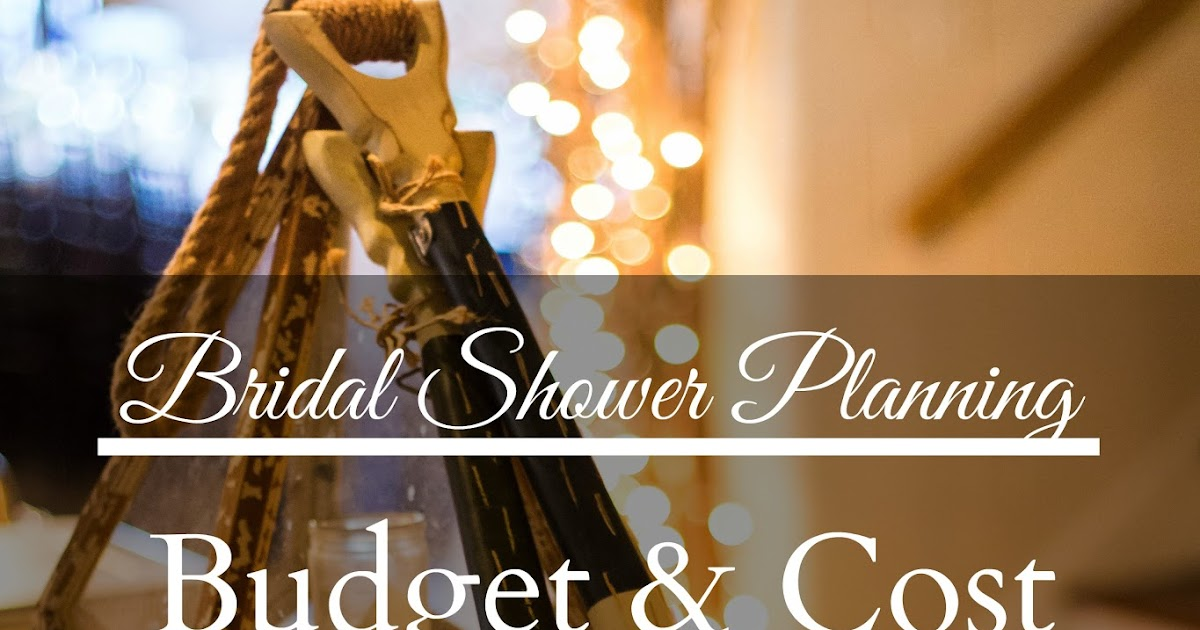 part 2 bridal shower planning budget cost pharr away
