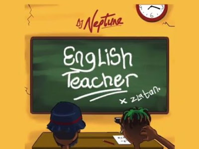 Music: DJ Neptune x Zlatan – English Teacher