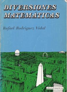 Rafael Rodríguez Vidal Diversiones matemáticas.
