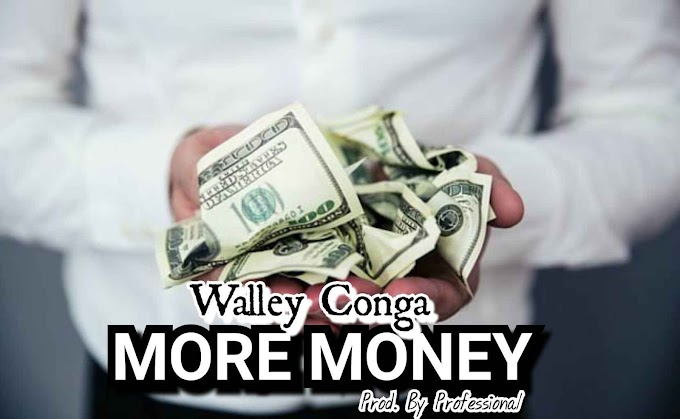 [Music] Walley Conga – More Money.mp3