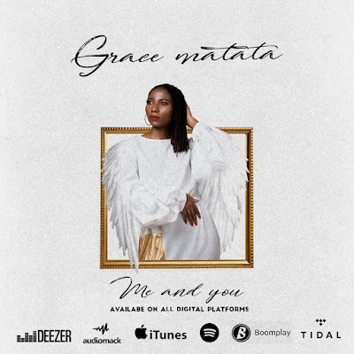 Audio : Grace Matata - Me and You : Download Mp3