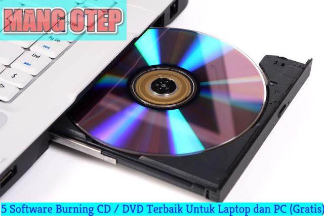 5 Software Burning CD / DVD Terbaik Untuk Laptop dan PC (Gratis)