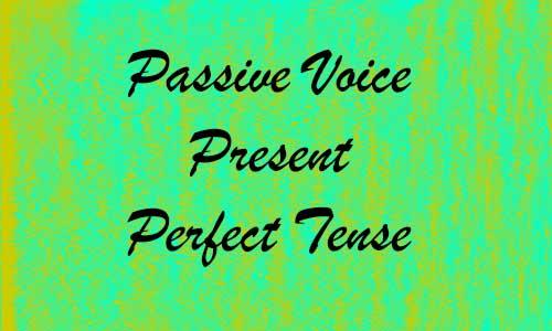 Materi Active dan Passive Voice Present Perfect Tense Lengkap