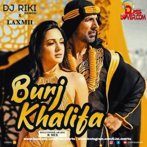 Burj Khalifa Bollywood Arabic R Mix Laxmii DJ Riki Nairobi