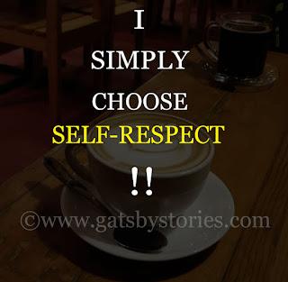 I SIMPLY CHOOSE SELF-RESPECT !