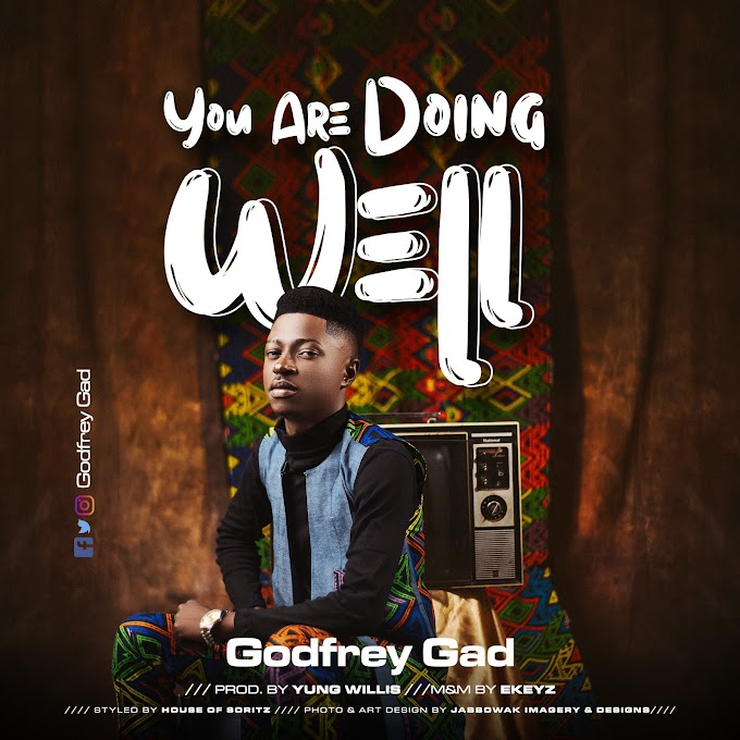 DOWNLOAD MP3: Godfrey Gad - You Are Doing Well