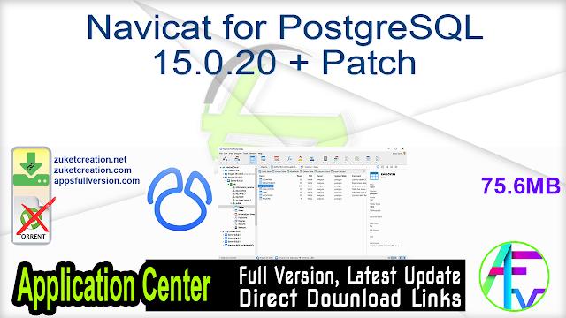 Navicat for PostgreSQL 15.0.20 + Patch
