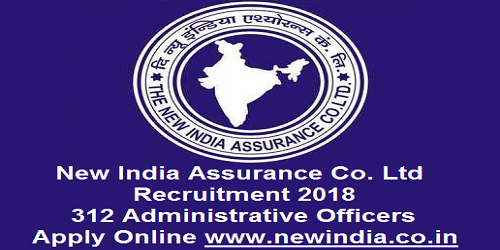 NIACL Recruitment Notification 2018 for 312 Administrative Officers